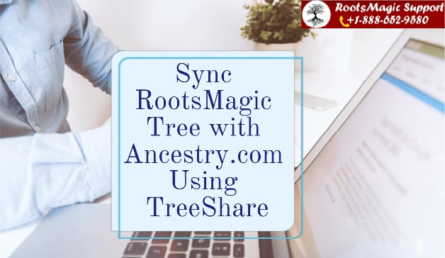 Sync RootsMagic Tree with Ancestry.com Using TreeShare